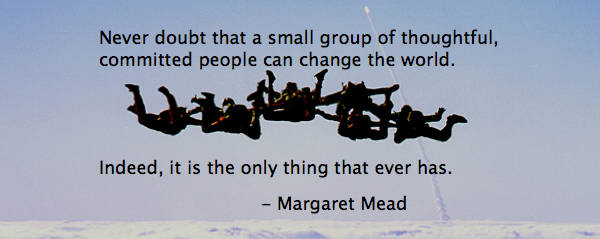 small groups of people change the world