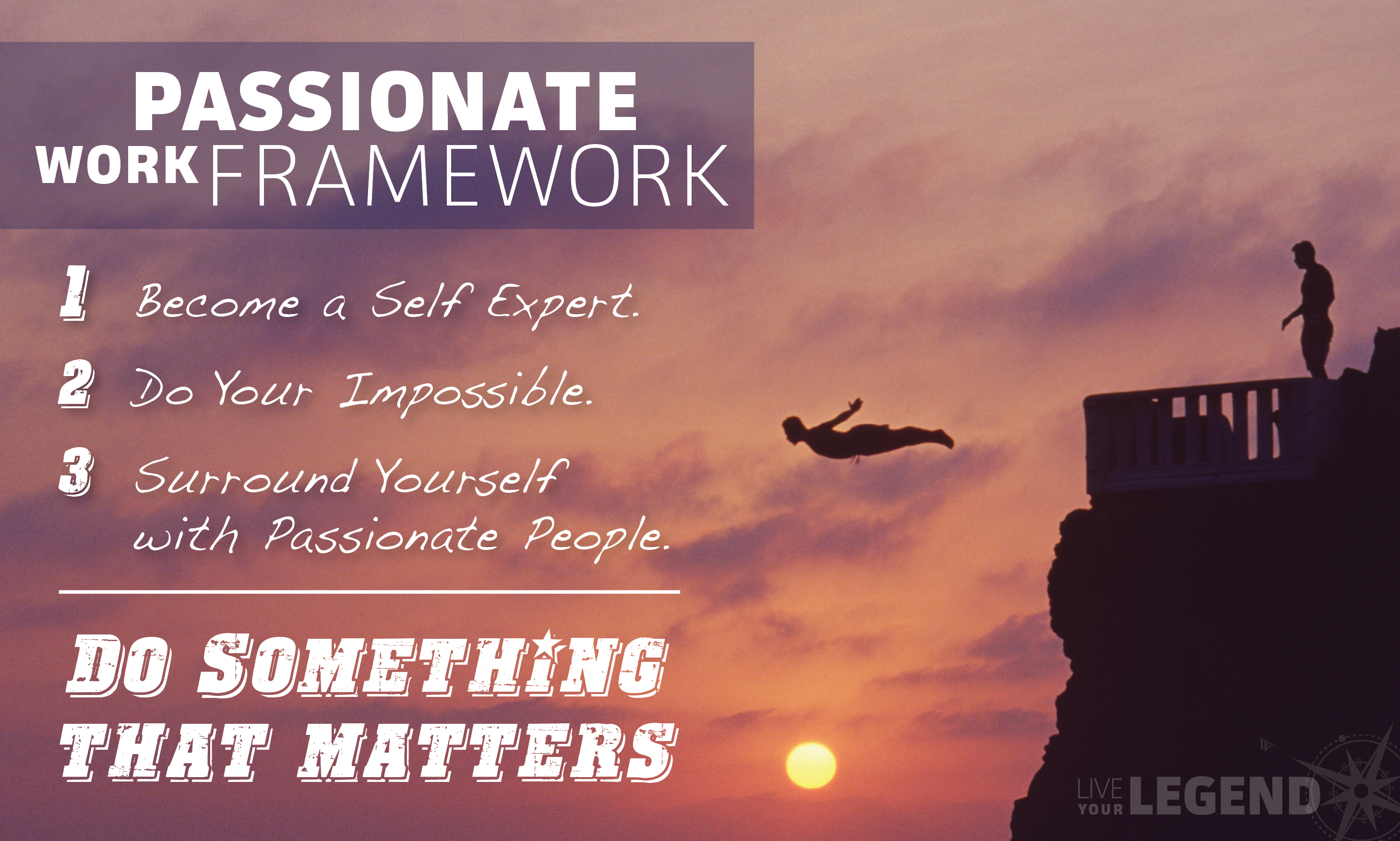 The Live Your Legend Passionate Work Framework