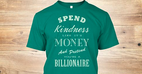 The LYL Kindness Collect - Spend Kindness Like Its Money and Pretent Your A Billionaire
