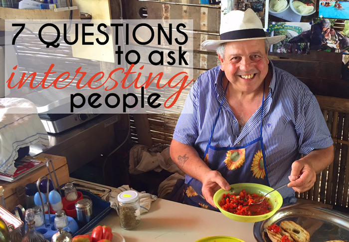 7 questions to ask very interesting people